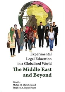 Experimental Legal Education in a Globalized World. The Middle East and Beyond