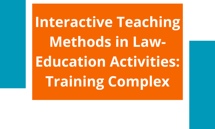 Interactive Teaching Methods in Law-Education Activities: Training Complex (Ukrainian)